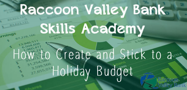 Tips for creating a holiday budget from Raccoon Valley Bank