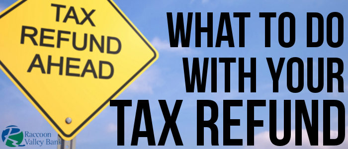 Simple ideas for your tax refund