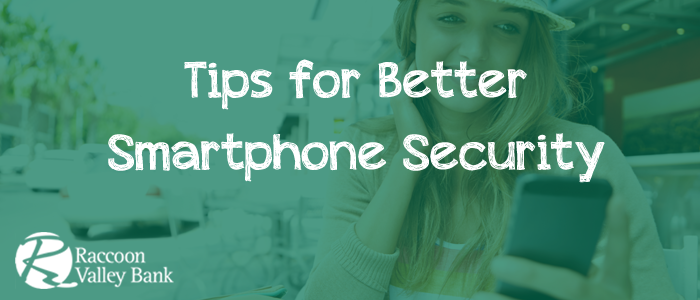 Use these tips to improve your smartphone's security.