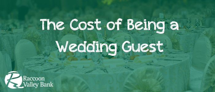 The cost of being a wedding guest may make you reconsider accepting all those invitations.